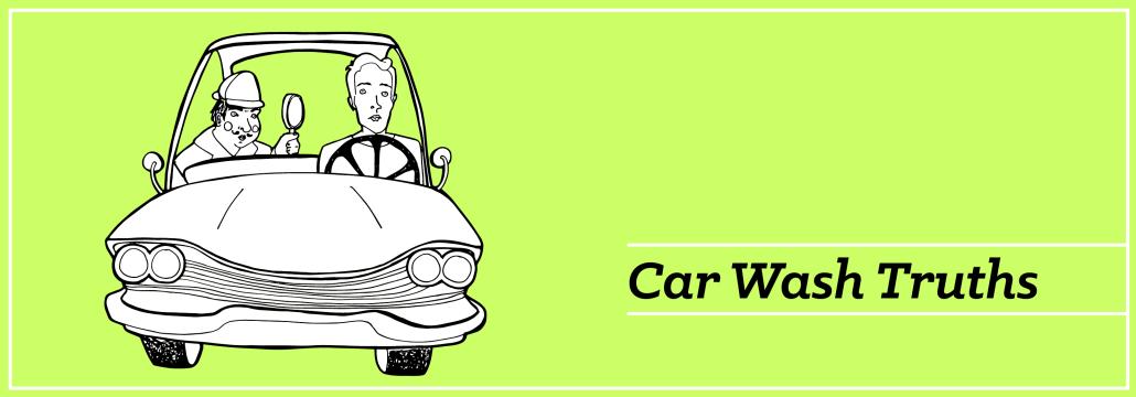 Car Wash Truths