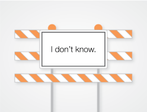 "Illustration of a roadblock sign that says ""I don't know."""